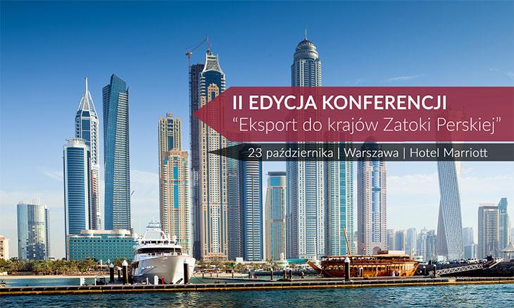 """II edycja konferencji """"Eksport do krajów Zatoki Perskiej"""""""