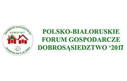 """Forum Gospodarcze """"DOBROSĄSIEDZTWO 2017"""""""