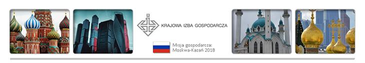 Misja gospodarcza do Moskwy i Kazania