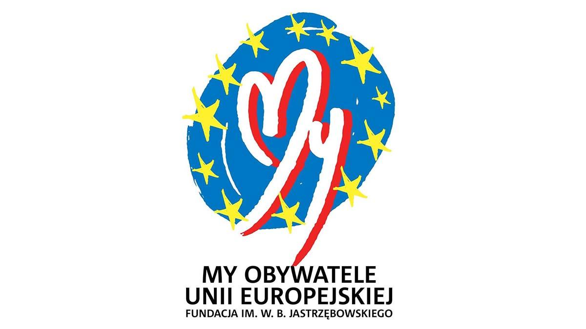 """""""My Obywatele Unii Europejskiej"""" Fundacja im. Wojciecha B. Jastrzębowskiego"""