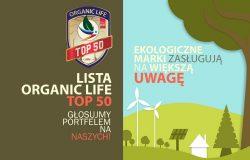 """Plebiscyt ekologiczny """"Lista ORGANIC LIFE TOP 50"""""""